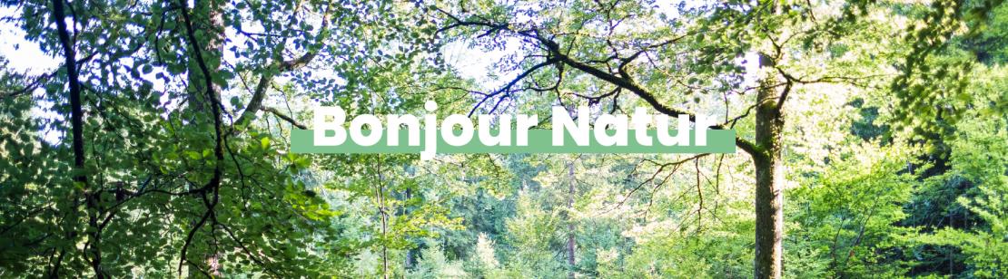 Bonjour Natur!