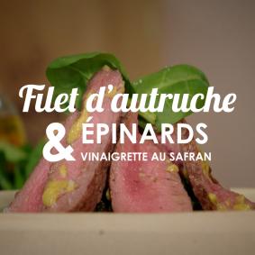 Filet d'autruche et épinards vinaigrette au safran